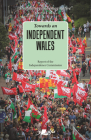 Towards an Independent Wales Cover Image