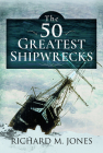 The 50 Greatest Shipwrecks Cover Image