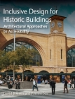 Inclusive Design for Historic Buildings: Architectural Approaches to Accessibility Cover Image