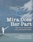 Mira Does Her Part: How One Girl Vanquished a Virus with Healthy Habits Cover Image