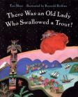 There Was an Old Lady Who Swallowed a Trout! Cover Image