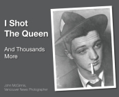 I Shot The Queen: And Thousands More Cover Image