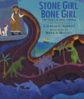 Stone Girl Bone Girl: The Story of Mary Anning of Lyme Regis Cover Image