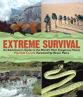 Extreme Survival: An Adventurer's Guide to the World's Most Dangerous Places Cover Image