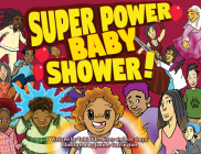Super Power Baby Shower! Cover Image