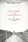Pietism and the Sacraments (Pietist #6) Cover Image