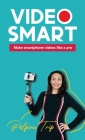 Video Smart: Make smartphone videos like a pro Cover Image