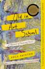 Old In Art School: A Memoir of Starting Over Cover Image