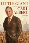 Little Giant: The Life and Times of Speaker Carl Albert Cover Image
