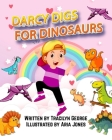 Darcy Digs for Dinosaurs Cover Image