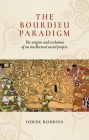 The Bourdieu Paradigm: The Origins and Evolution of an Intellectual Social Project Cover Image