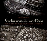 Silver Treasures from the Land of Sheba: Regional Yemeni Jewelry Cover Image