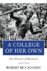 A College of Her Own: The History of Barnard Cover Image