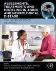 Assessments, Treatments and Modeling in Aging and Neurological Disease: The Neuroscience of Aging Cover Image