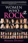 Women Who Rock 2: More Inspirational Stories of Success by Extraordinary Women Cover Image