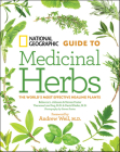 National Geographic Guide to Medicinal Herbs: The World's Most Effective Healing Plants Cover Image