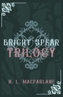 Bright Spear Trilogy: A Gothic Scottish Fairy Tale Cover Image
