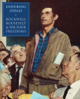 Enduring Ideals: Rockwell, Roosevelt, and the Four Freedoms Cover Image