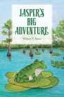 Jasper's Big Adventure: An illustrated chapter book Cover Image