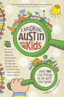 Exploring Austin with Kids: Over 100 Things to Do with the Family Cover Image