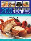200 Fish & Shellfish Recipes: The Definitive Cook's Collection with Over 200 Fabulous Recipes Shown in More Than 700 Beautiful Step-By-Step Photogra Cover Image