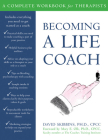 Becoming a Life Coach: A Complete Workbook for Therapists Cover Image