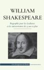 William Shakespeare - Biographie pour les étudiants et les universitaires de 13 ans et plus: (L'histoire vraie de sa vie de grand auteur) Cover Image