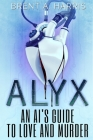 Alyx: An AI's Guide to Love and Murder Cover Image