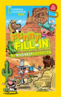 National Geographic Kids Funny Fill-in: My Wild West Adventure (NG Kids Funny Fill In) Cover Image