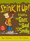 Stink It Up!: A Guide to the Gross, the Bad, and the Smelly Cover Image