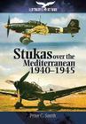 Stukas Over the Mediterranean, 1940-1945 (Luftwaffe at War) Cover Image