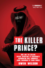 The Killer Prince: The Bloody Assassination of a Washington Post Journalist by the Saudi Secret Service Cover Image