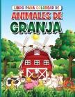 Libro para Colorear de Animales de Granja: Para Niños de 4 a 8 Años con Caballo, Pollo, Cerdo, Oveja, Vaca, Cabra y Más! Cover Image