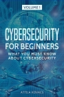 Cybersecurity for Beginners: What You Must Know about Cybersecurity Cover Image