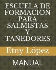 Escuela de Formacion Para Salmistas Y Tañedores: Manual Cover Image