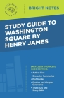 Study Guide to Washington Square by Henry James Cover Image