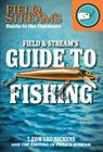 Field & Stream's Guide to Fishing (Field & Stream's Guide to the Outdoors) Cover Image