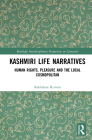 Kashmiri Life Narratives: Human Rights, Pleasure and the Local Cosmopolitan (Routledge Interdisciplinary Perspectives on Literature) Cover Image