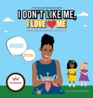 I Don't Like Me, I Love Me: A Story about Self-esteem and Self-love Cover Image