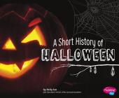 A Short History of Halloween (Holiday Histories) Cover Image