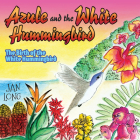 Azule and the White Hummingbird: The Birth of the White Hummingbird (Morgan James Kids) Cover Image