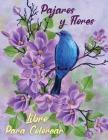 Pájaros y Flores Libro para Colorear: Relajante Libro Para Colorear Para Adultos Búhos, Colibríes, Pavos Reales y Otros con Mandalas y FloresRelajació Cover Image