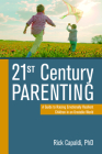 21st Century Parenting: A Guide to Raising Emotionally Resilient Children in an Unstable World Cover Image