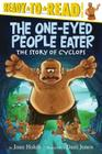 The One-Eyed People Eater: The Story of Cyclops (Ready-to-Read Level 3) Cover Image