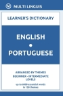 English-Portuguese Learner's Dictionary (Arranged by Themes, Beginner - Intermediate Levels) Cover Image