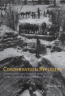Conservation Refugees: The Hundred-Year Conflict Between Global Conservation and Native Peoples Cover Image