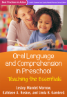 Oral Language and Comprehension in Preschool: Teaching the Essentials (Best Practices in Action) Cover Image