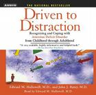 Driven to Distraction: Recognizing and Coping with Attention Deficit Disorder from Childhood Through Adulthood Cover Image