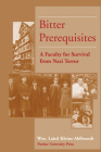 Bitter Prerequisites: A Faculty for Survival from Nazi Terror Cover Image