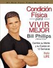Condicion Fisica para Vivir Mejor: Cambie su Mente y su Cuerpo en 12 Semanas Cover Image